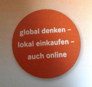 Nachhaltiges Marketing: global denken - lokas einkaufen - auch online